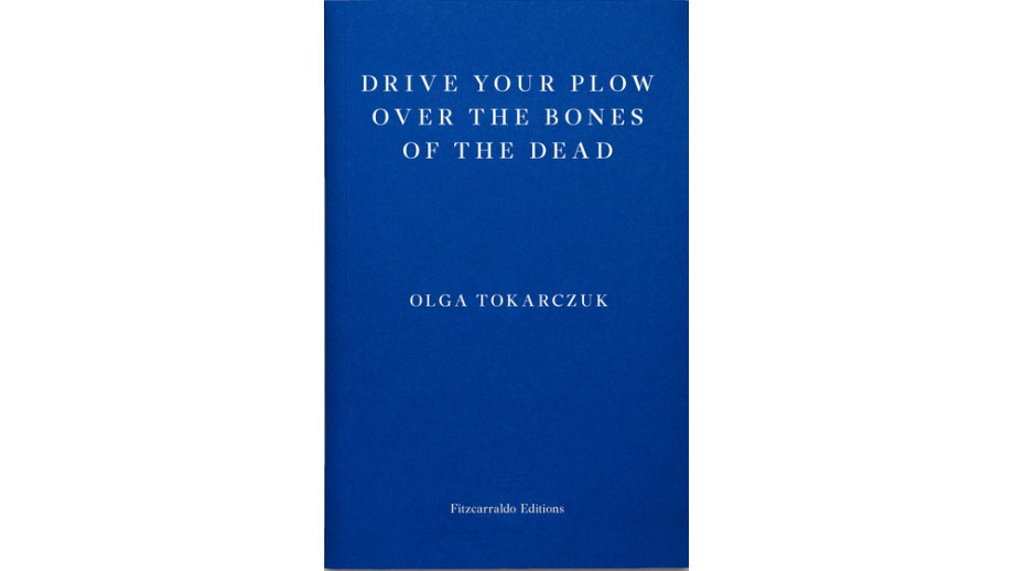 "The Man Booker Prize, ""Drive Your Plow Over The Bones Of The Dead"", Olga Tokarczuk"