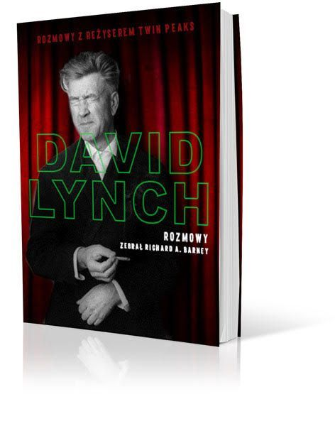 """David Lynch. Rozmowy"" , Richard A. Barney"