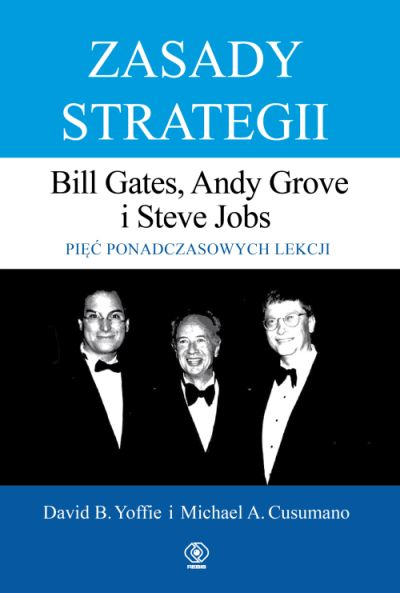 """Zasady strategii"", David B. Yoffie , Michael A. Cusumano"